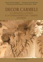 Decor Carmeli. Il convento, la chiesa e la confraternita del Carmine di Nardò