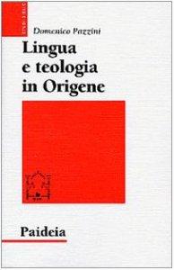 Copertina di 'Lingua e teologia in Origene. Il commento a Giovanni'