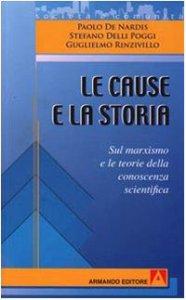 Copertina di 'Le cause e la storia. Sul marxismo e le teorie della conoscenza scientifica'