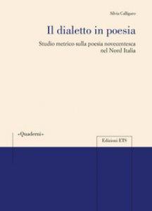 Copertina di 'Il dialetto in poesia. Studio metrico sulla poesia novecentesca nel Nord Italia'