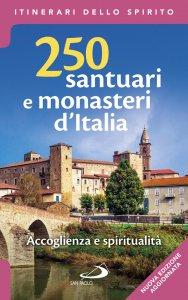 Copertina di '250 monasteri e santuari italiani'
