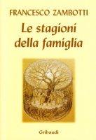 Stagioni della famiglia - Zambotti Francesco