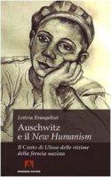 Auschwitz e il «New Humanism». Il «Canto di Ulisse» delle vittime della ferocia nazista - Evangelisti Letizia