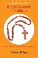 Il mio Rosario meditato - Alessandra Marini Carulli
