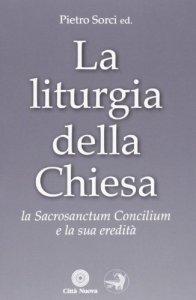 Copertina di 'La liturgia della Chiesa'