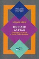 Educare la fede. Lineamenti di teoria e prassi della catechesi - Meddi Luciano