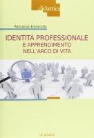 Identità professionale e apprendimento nell'arco di vita. - Salvatore Intorrella