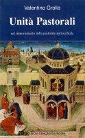 Unità Pastorali nel rinnovamento della pastorale parrocchiale - Valentino Grolla