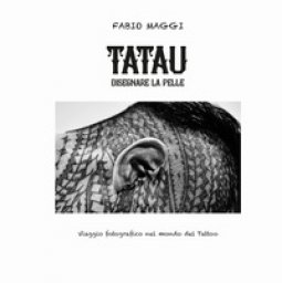 Copertina di 'Tatau. Disegnare la pelle. Viaggio fotografico nel mondo del tattoo'