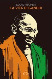 Copertina di 'La vita di Gandhi'