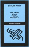 Tre saggi sulla teoria sessuale - Freud Sigmund