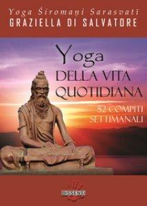 Copertina di 'Yoga della vita quotidiana. 52 compiti settimanali'