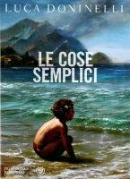 Le cose semplici - Luca Doninelli