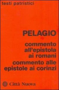 Copertina di 'Commento all'epistola ai romani. Commento alle epistole ai corinzi'