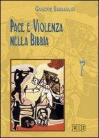 Pace e violenza nella Bibbia - Barbaglio Giuseppe