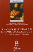L'uomo spirituale e l'homo oeconomicus - Luigino Bruni