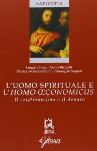 Copertina di 'L'uomo spirituale e l'homo oeconomicus'