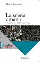 La scena umana - Petrosino Silvano
