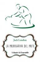 La prerogativa del prete - London Jack