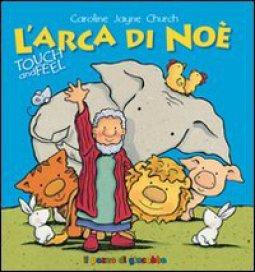 Copertina di 'L' arca di Noè. Touch and feel'