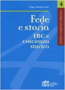 Copertina di 'Fede e storia IRC e coscienza storica'