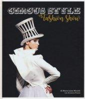 Circus style. Uno spettacolo di moda. Ediz. a colori - Miraldi Maria Luisa, Piazza Arianna