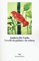 Uccelli da gabbia e da voliera - De Carlo Andrea