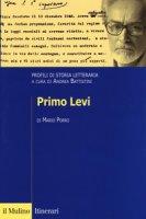 Primo Levi. Profili di storia letteraria - Porro Mario