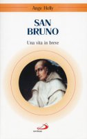 San Bruno. Una vita in breve - Helly Ange