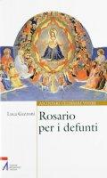 Rosario per i defunti di Gazzoni Luca su LibreriadelSanto.it