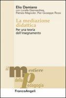 La mediazione didattica. Per una teoria dell'insegnamento - Damiano Elio