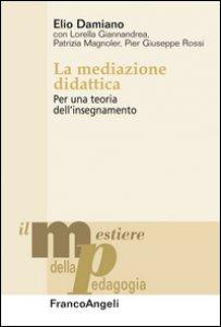 Copertina di 'La mediazione didattica. Per una teoria dell'insegnamento'