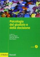 Psicologia del giudizio e della decisione - Bonini N., Del Missier F., Rumiati R.