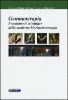 Gemmoterapia. Fondamenti scientifici della moderna meristemoterapia - Nicoletti Marcello, Piterà Fernando