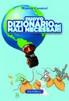 Nuovo dizionario dei mali necessari - Mauro Cosmai