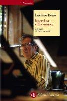 Intervista sulla musica - Luciano Berio, Rosanna Dalmonte