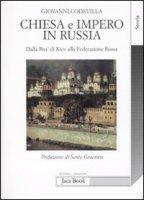 Chiesa e impero in Russia - Codevilla Giovanni