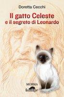 Il gatto celeste e il segreto di Leonardo - Cecchi Doretta