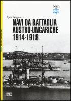 Navi da battaglia austro-ungariche 1914-1918. Ediz. illustrata - Noppen Ryan