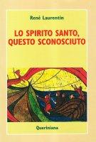 Lo spirito Santo, questo sconosciuto - Laurentin René