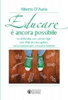 Educare è ancora possibile - Alberto D'Auria