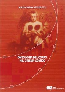 Copertina di 'Ontologia del corpo nel cinema comico'