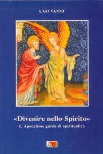 Copertina di 'Divenire nello Spirito. L'Apocalisse. Guida di spiritualità'