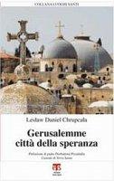Gerusalemme città della speranza. - Leslaw Daniel Chrupcala