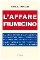 L'affare Fiumicino - Carcelli Giorgio