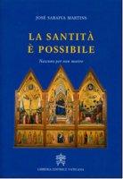 La santità è possibile - José Saraiva Martins