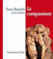 La compassione - Enzo Bianchi
