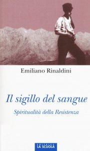 Copertina di 'Sigillo del sangue. Spiritualità della Resistenza. (Il)'