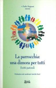 Copertina di 'La parrocchia: una dimora per tutti'