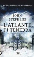 L' atlante di tenebra - Stephens John
